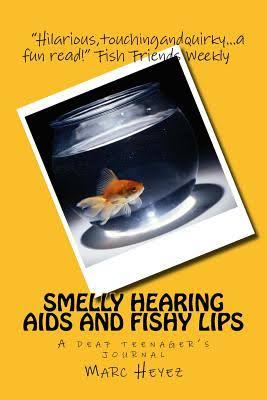 Smelly Hearing Aids and Fishy Lips
