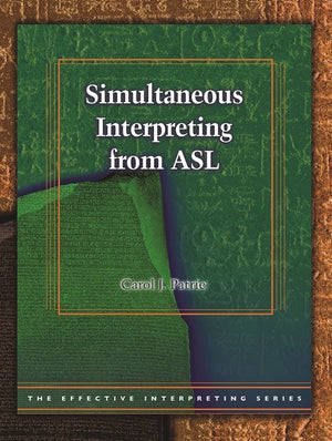 Effective Interpreting: Simultaneous Interpreting from ASL (Study Set)