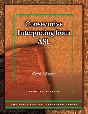 Effective Interpreting: Consecutive Interpreting from ASL (Teacher Set)