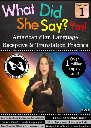 What Did She Say?  ASL Receptive & Translation  Vol. 1