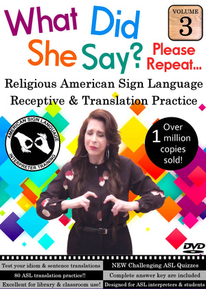 What Did She Say?  ASL Receptive & Translation  Vol. 3