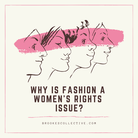 Why is Fashion a Women's Right Issue?