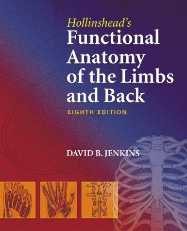 Hollingshead's Functional Anatomy of the Limbs & Back, eighth edition by David B. Jenkins