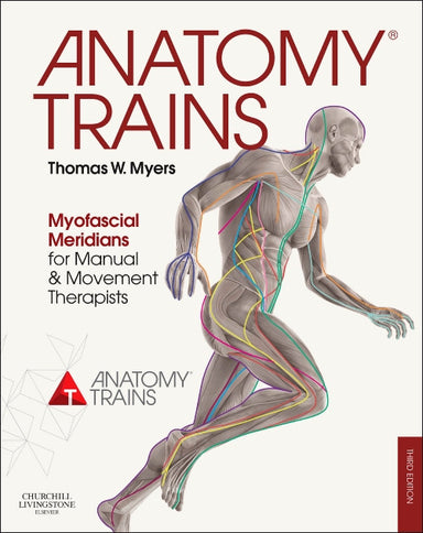 Anatomy Trains by T. Myers 3rd ed