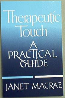 Therapeutic Touch, a practical guide by J. McCrae