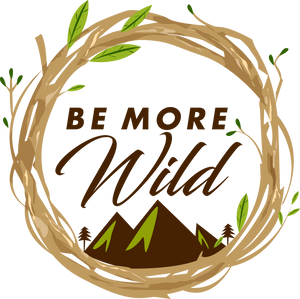 Be More Wild