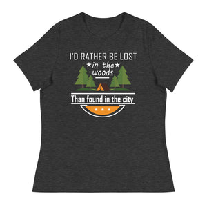 Id rather be lost in the woods than found in the city - Women's T-Shirt - Be More Wild