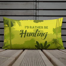 Load image into Gallery viewer, I'd Rather Be Hunting Premium Pillows - Be More Wild