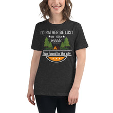 Load image into Gallery viewer, Id rather be lost in the woods than found in the city - Women's T-Shirt - Be More Wild