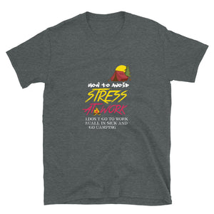 How To Avoid Stress At Work Novelty Camping Gift Short-Sleeve Unisex T-Shirt - Be More Wild