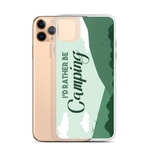 Id Rather Be Camping iPhone Case - Be More Wild