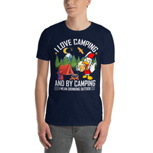 Load image into Gallery viewer, I Love Camping Funny Novelty Camping T-Shirt - Make Them Laugh - Be More Wild