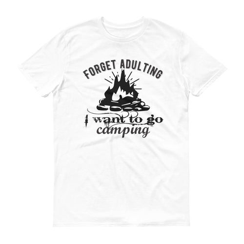 Forget Adulting I Want To Go Camping Unisex Short-Sleeve T-Shirt - Be More Wild