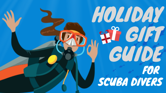 Holiday Gift Guide for Scuba Divers