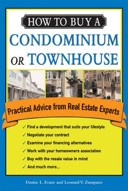 How to Buy a Condominium or Townhouse: Practical Advice from a Real Estate Expert (How to Buy a Condominium or Townhome)