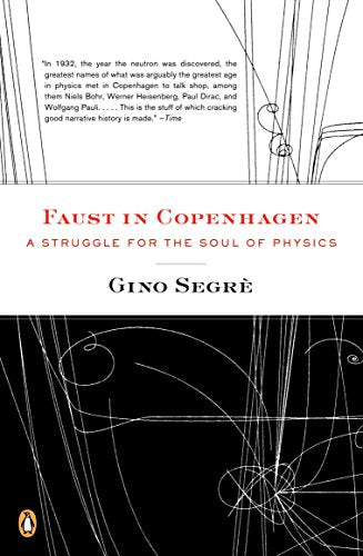 Faust in Copenhagen: A Struggle for the Soul of Physics