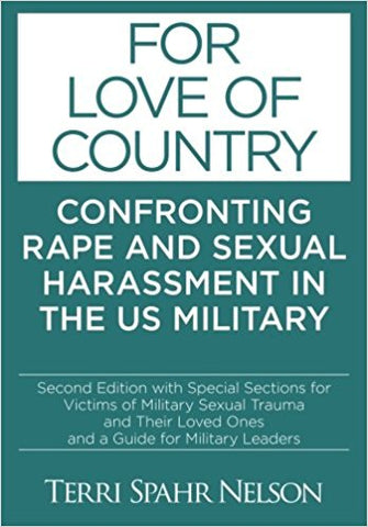 For Love of Country:  Confronting Rape and Sexual Harassment in the US Military (Book)