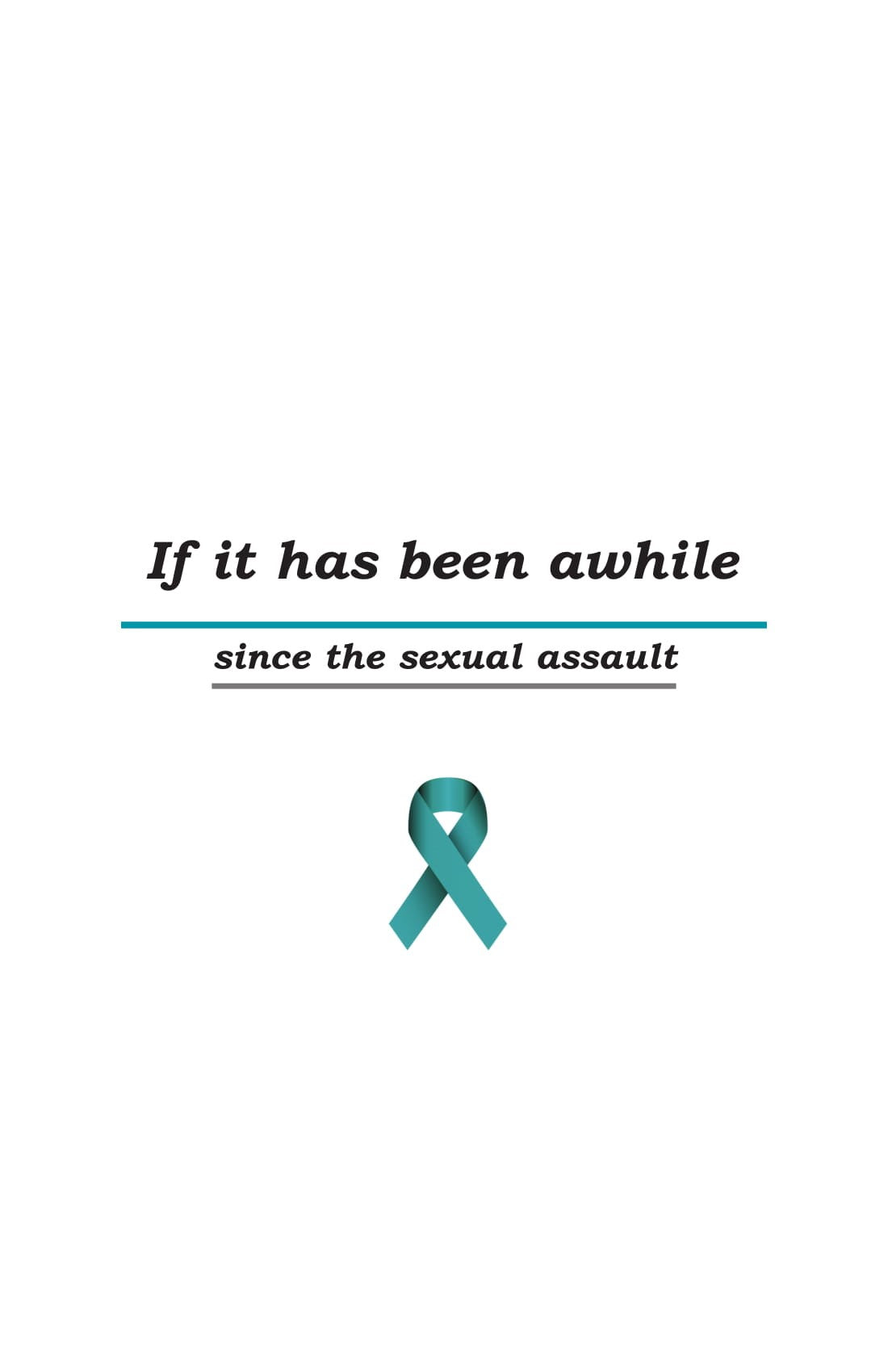 If it has Been Awhile Since the Sexual Assault Pamphlet (set of 50)