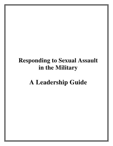 Responding to Sexual Assault in the Military--A Leadership Guide and Booklet