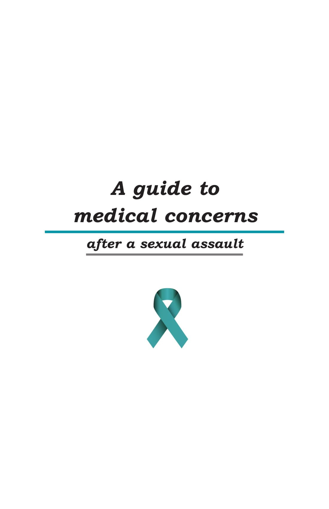 A Guide to Medical Concerns after a Sexual Assault Pamphlet (set of 50)