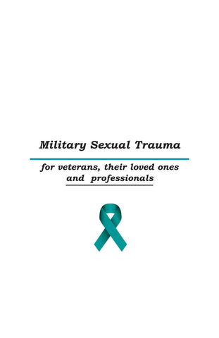 Military Sexual Trauma----  For Veterans, Their Loved Ones and Professionals Pamphlet (set of 50)
