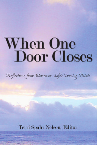 When One Door Closes--Reflections from Women on Life's Turning Points (Book)