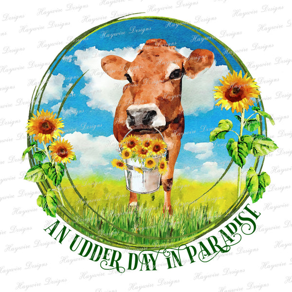 JERSEY SUNFLOWER - Non Worded & Worded With AN UDDER DAY IN PARADISE