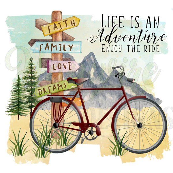 LIFE IS AN ADVENTURE ENJOY THE RIDE