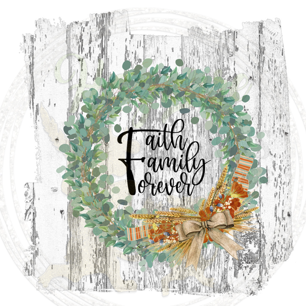 FAITH FAMILY FOREVER WREATH - with & without wood