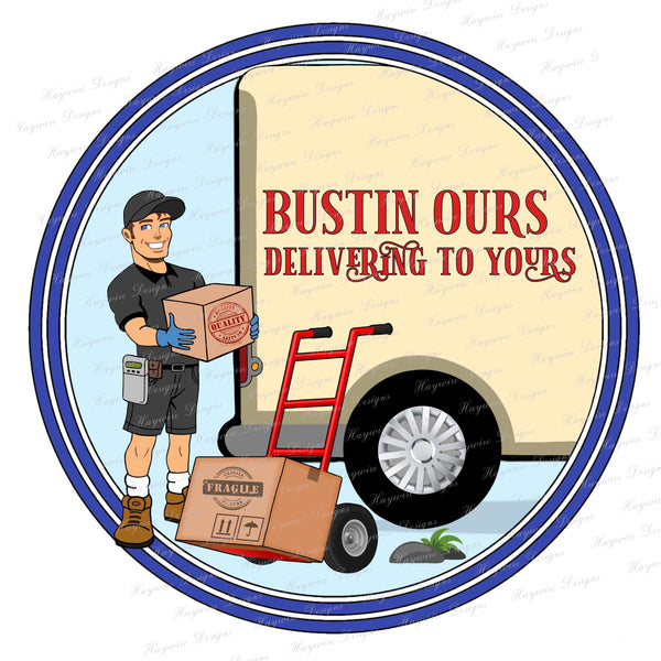BUSTIN OURS DELIVERING TO YOURS - With & Without Dog