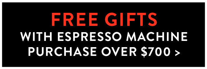 Free Gifts with your Espresso Machine Purchase