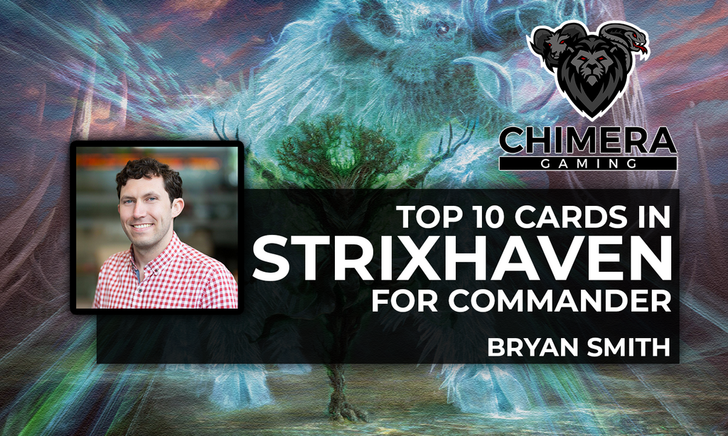 Top 10 Strixhaven Commander Cards - By Bryan Smith