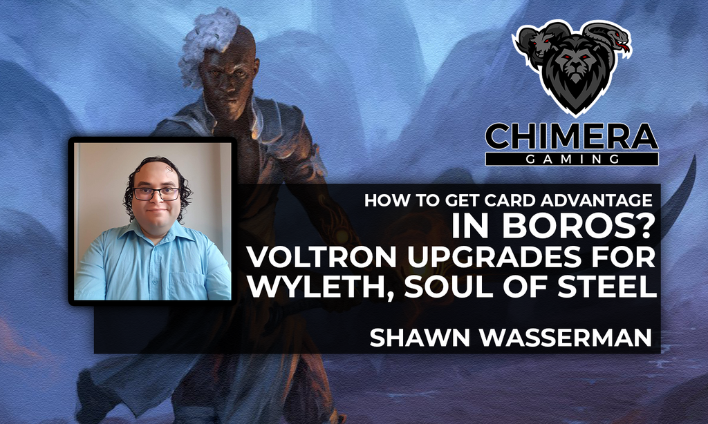 How to Get Card Advantage in Boros? Voltron Upgrades for Wyleth, Soul of Steel By Shawn Wasserman