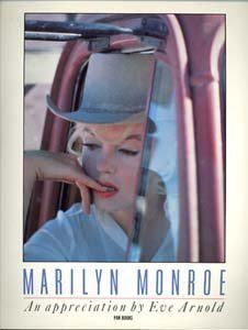 Marilyn Monroe: An Appreciation by Eve Arnold (1989-10-13)