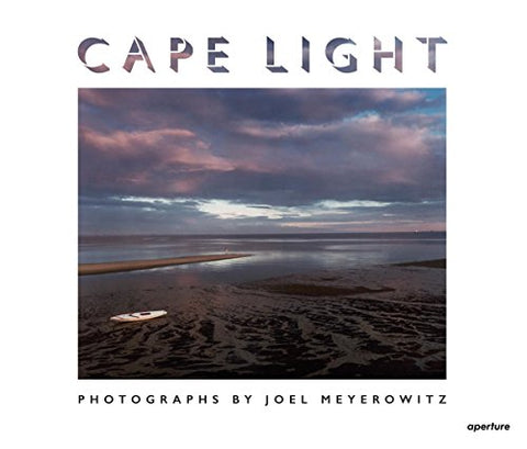 Cape Light: Photographs by Joel Meyerowitz