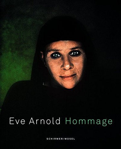 Eve Arnold: Hommage by Gina Thomas (2012-06-06)