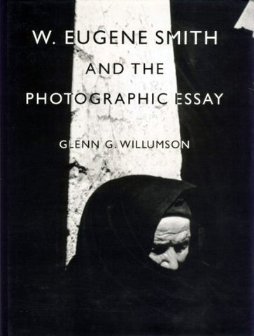 W. Eugene Smith and the Photographic Essay