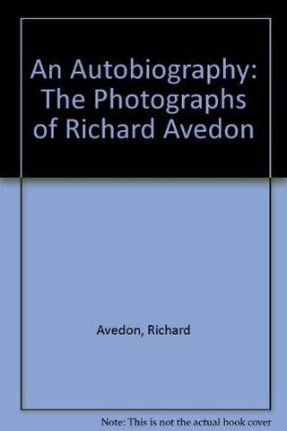 An Autobiography: The Photographs of Richard Avedon