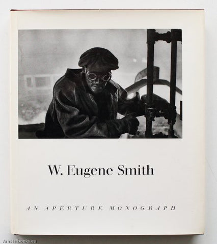 W.Eugene Smith: His Photographs and Notes
