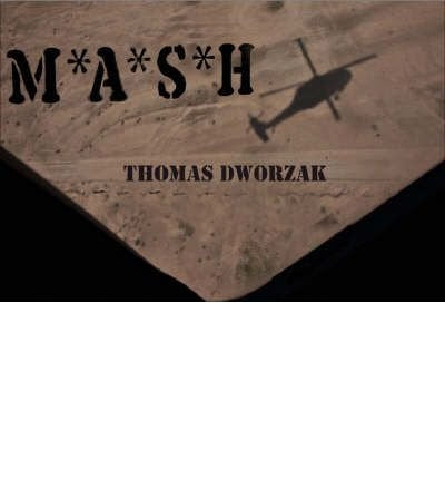 [(M*A*S*H Iraq * * )] [Author: Thomas Dworzak] [Nov-2007]