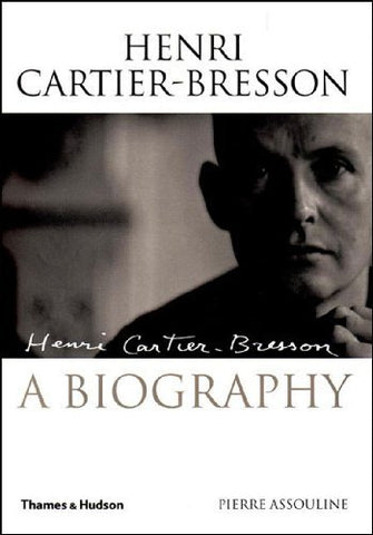 Henri Cartier-Bresson: A Biography by Pierre Assouline (2005-08-01)