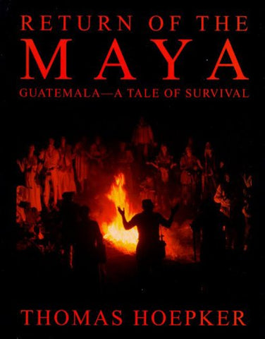 Return of the Maya: Guatemala-A Tale of Survival