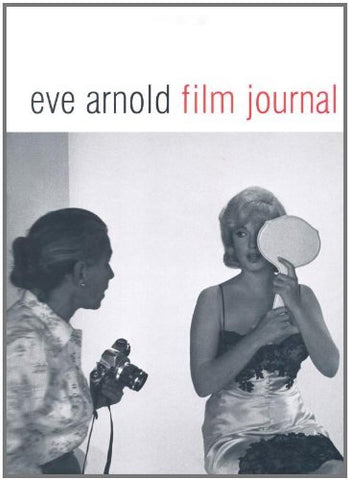 Eve Arnold: Film Journal by Eve Arnold (2002-06-17)