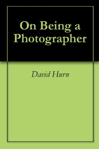 On Being a Photographer (English Edition)