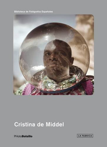 Cristina de Middel: PHotoBolsillo by Rafael Doctor (2015-10-27)