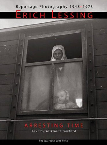 Arresting Time: Erich Lessing, Reportage Photography, 1948-1973