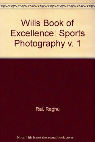 Wills Book of Excellence: Sports Photography v. 1