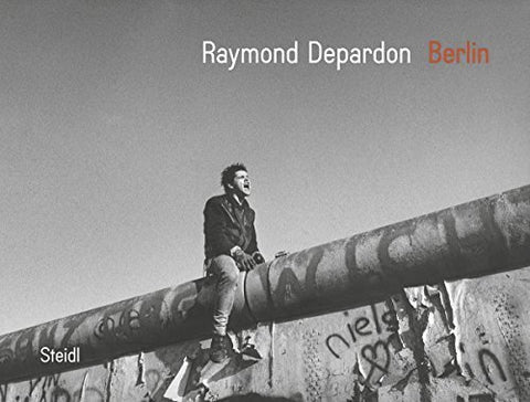 Raymond Depardon: Berlin by Raymond Depardon (2015-03-24)