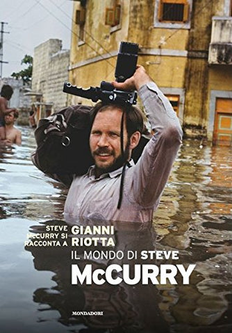 Il mondo di Steve McCurry. Ediz. illustrata