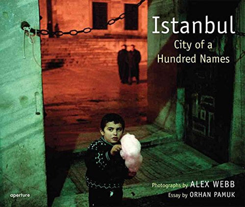 [(Alex Webb: Istanbul : City of a Hundred Names)] [By (photographer) Alex Webb ] published on (May, 2007)
